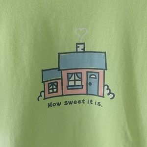 Life is Good How sweet it is T-shirt